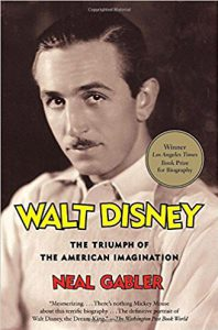Walt Disney The Triumph of the American Imagination by Neal Gabler
