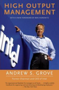 High Output Management by Andrew S Grove